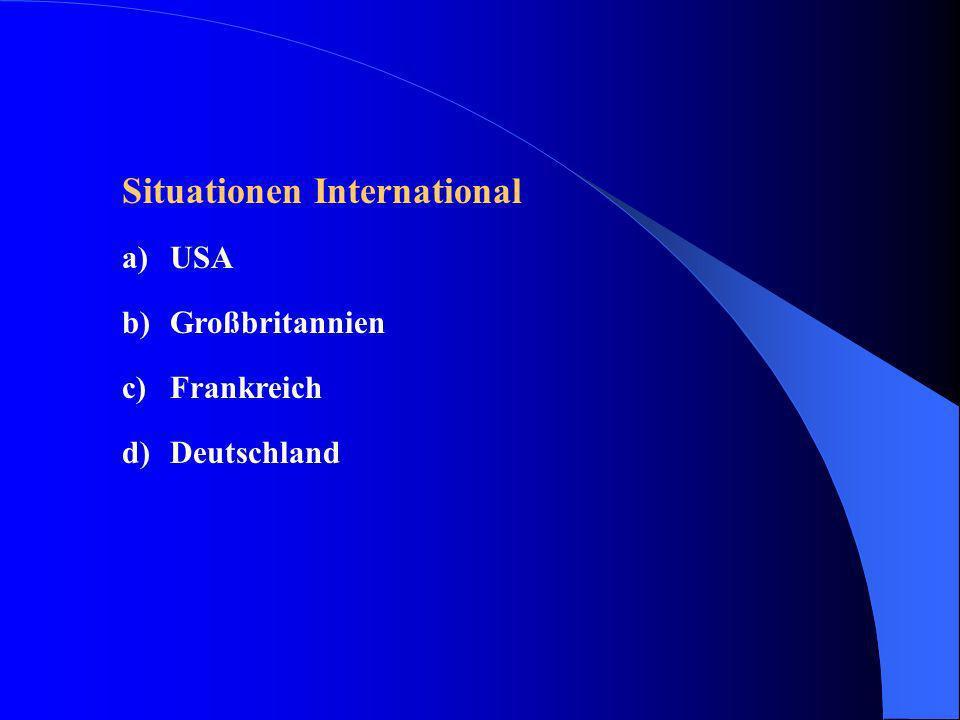 Situationen International a)USA b)Großbritannien c)Frankreich d)Deutschland