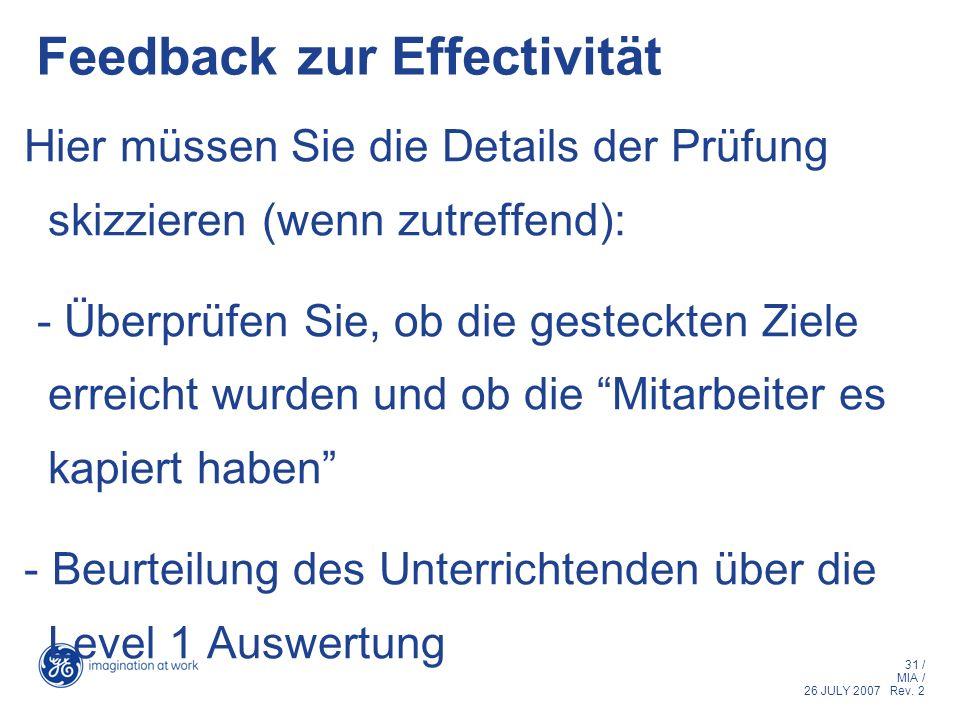 31 / MIA / 26 JULY 2007 Rev. 2 Feedback zur Effectivität Hier müssen Sie die Details der Prüfung skizzieren (wenn zutreffend): - Überprüfen Sie, ob di