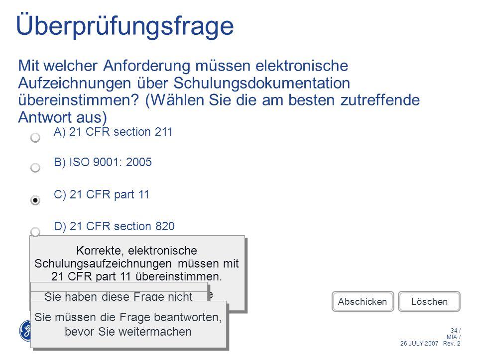 34 / MIA / 26 JULY 2007 Rev. 2 Korrekte, elektronische Schulungsaufzeichnungen müssen mit 21 CFR part 11 übereinstimmen. - Click anywhere to continue