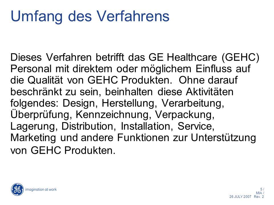 5 / MIA / 26 JULY 2007 Rev. 2 Umfang des Verfahrens Dieses Verfahren betrifft das GE Healthcare (GEHC) Personal mit direktem oder möglichem Einfluss a