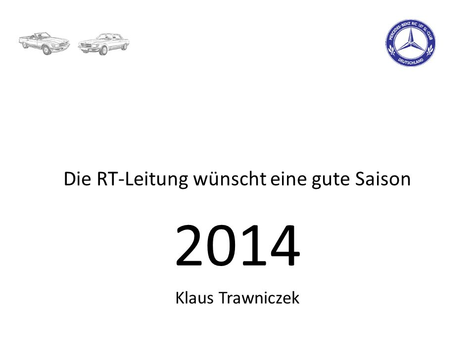 Die RT-Leitung wünscht eine gute Saison 2014 Klaus Trawniczek