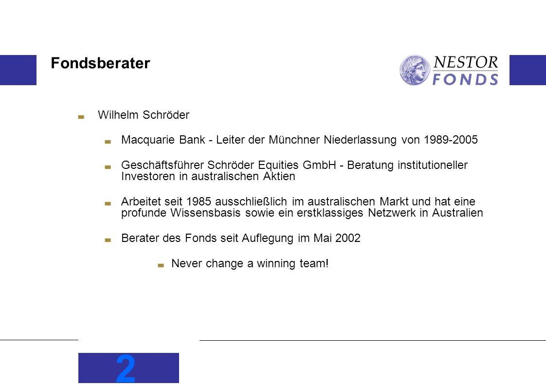 2 Fondsberater Wilhelm Schröder Macquarie Bank - Leiter der Münchner Niederlassung von 1989-2005 Geschäftsführer Schröder Equities GmbH - Beratung ins