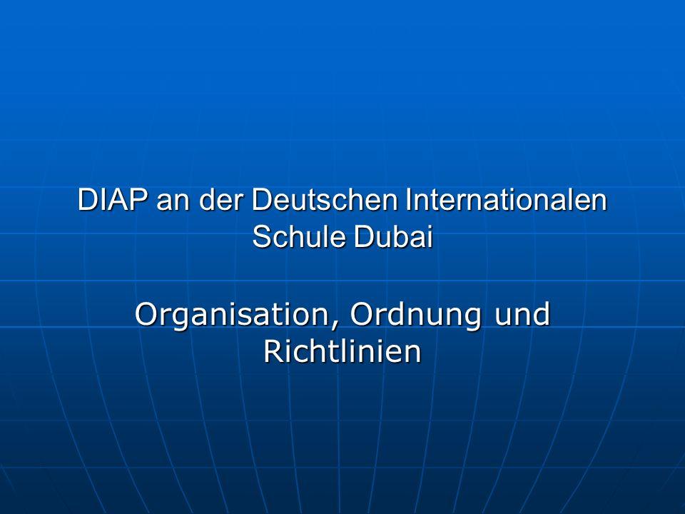 DIAP an der Deutschen Internationalen Schule Dubai Organisation, Ordnung und Richtlinien