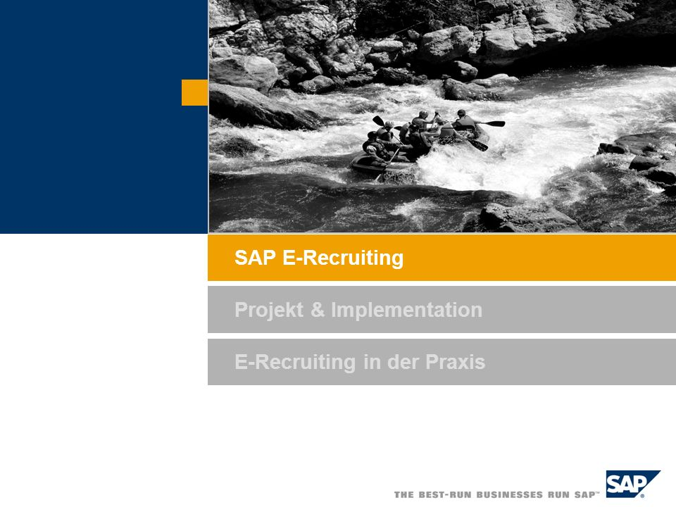 E-Recruiting in der Praxis SAP E-Recruiting Projekt & Implementation