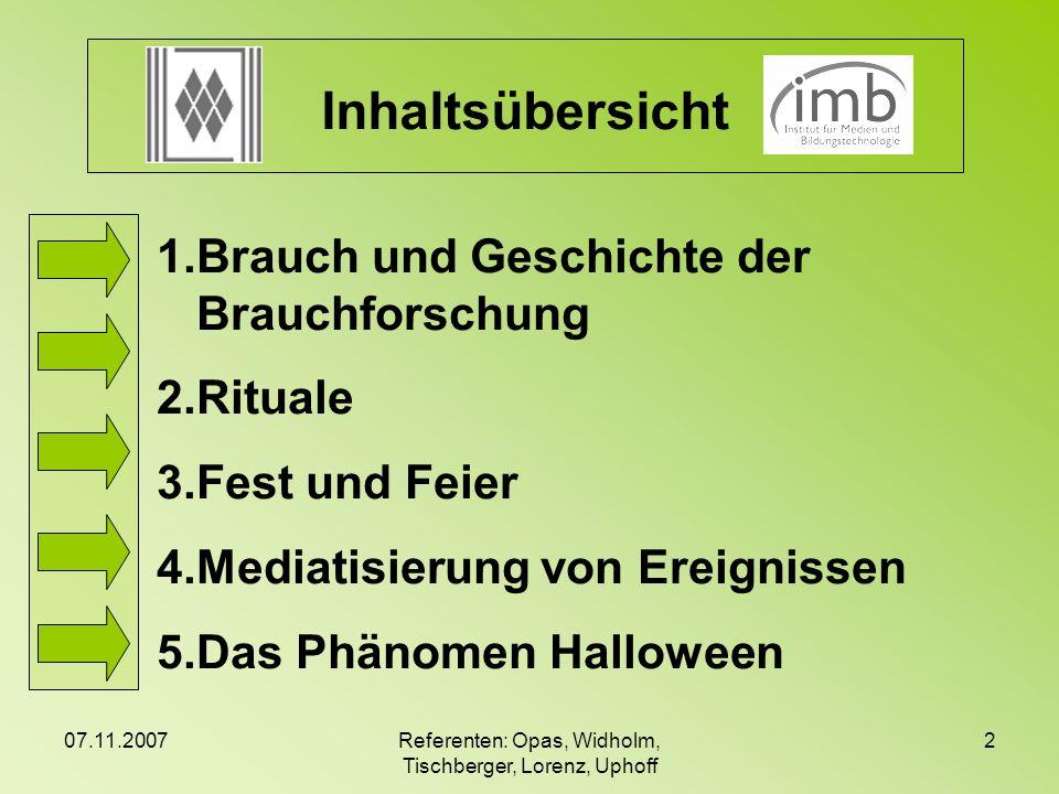07.11.2007Referenten: Opas, Widholm, Tischberger, Lorenz, Uphoff 3 1.