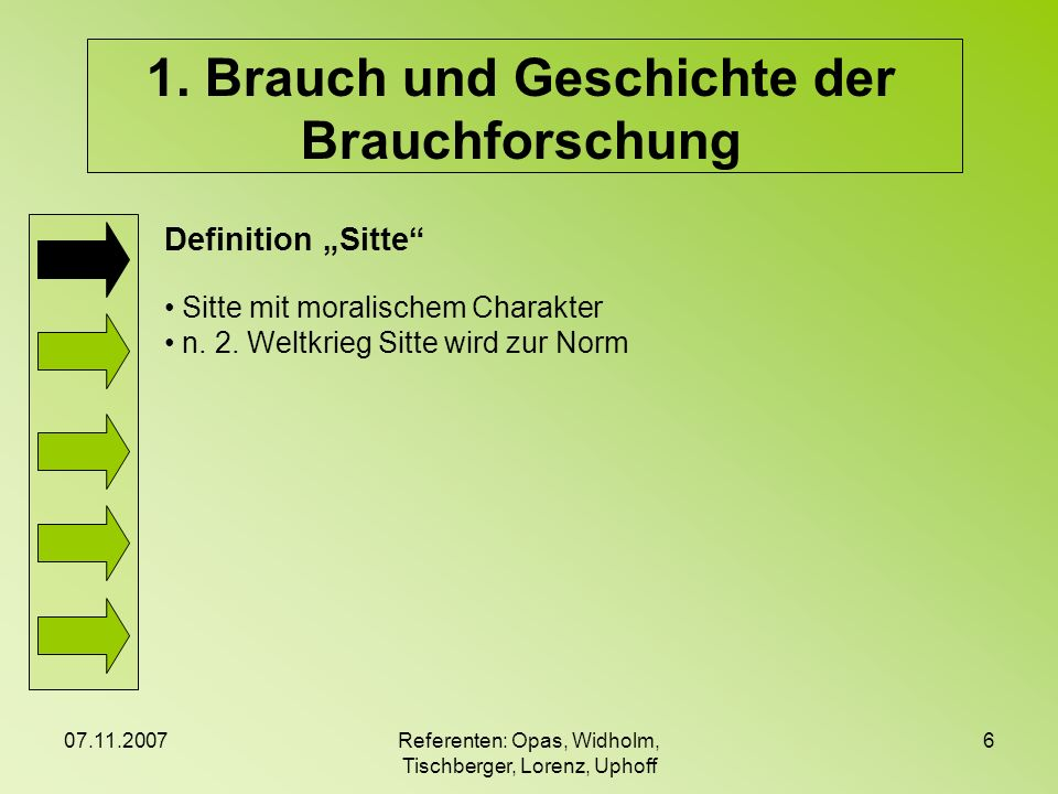 07.11.2007Referenten: Opas, Widholm, Tischberger, Lorenz, Uphoff 17 2.