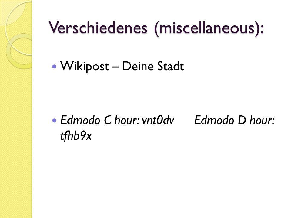Verschiedenes (miscellaneous): Wikipost – Deine Stadt Edmodo C hour: vnt0dv Edmodo D hour: tfhb9x