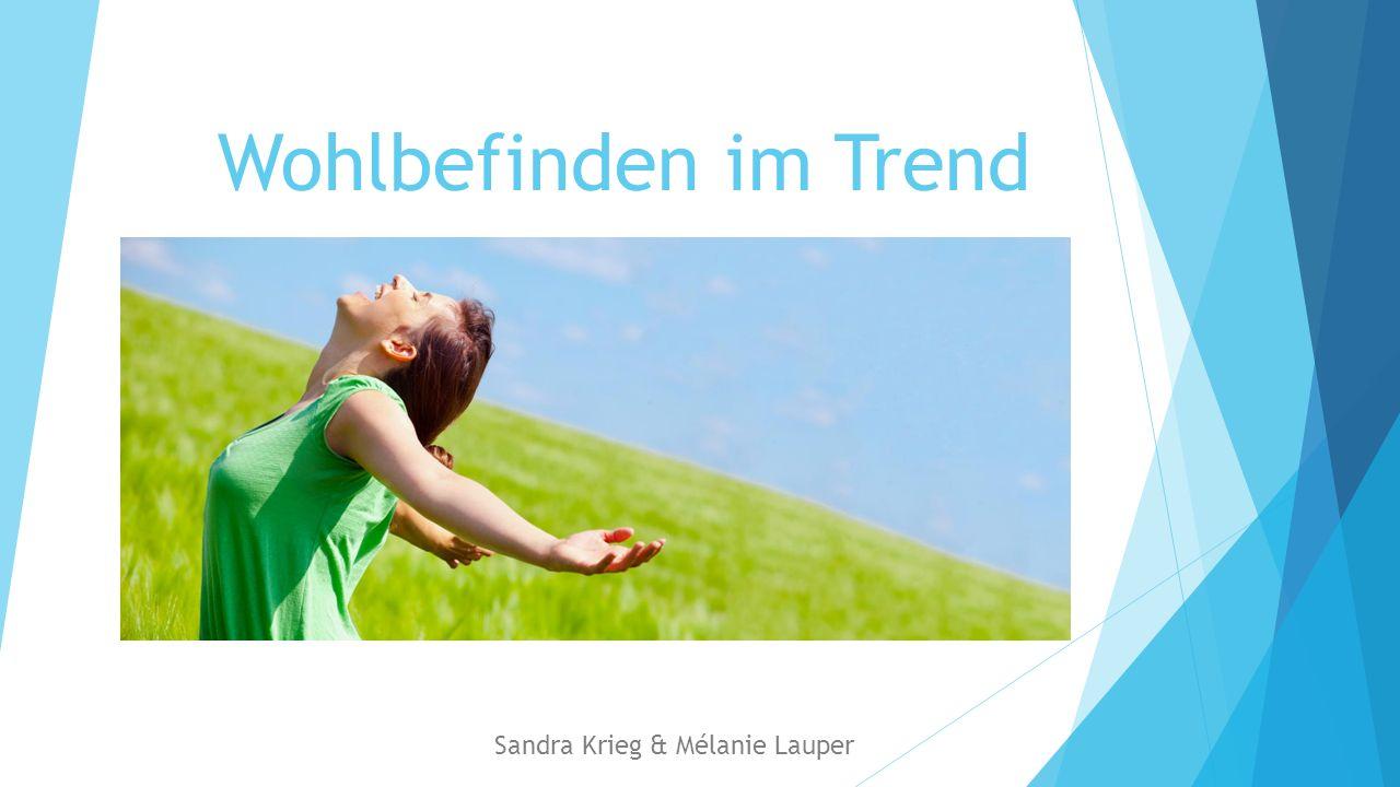 Wohlbefinden im Trend Sandra Krieg & Mélanie Lauper