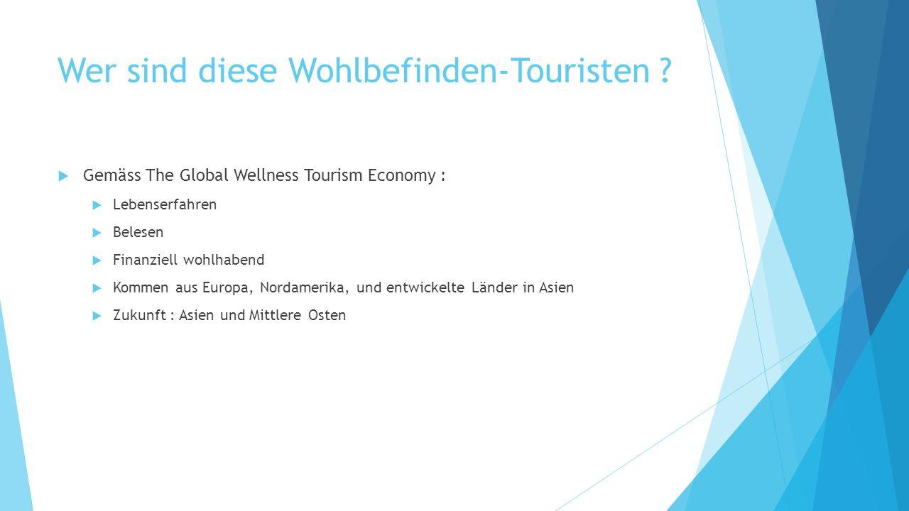 Wer sind diese Wohlbefinden-Touristen .
