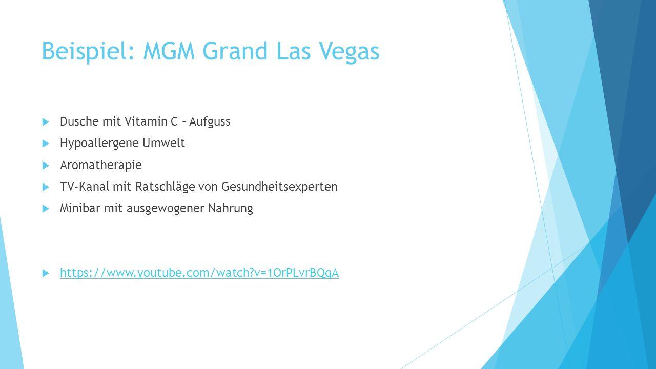 Beispiel: MGM Grand Las Vegas Dusche mit Vitamin C – Aufguss Hypoallergene Umwelt Aromatherapie TV-Kanal mit Ratschläge von Gesundheitsexperten Minibar mit ausgewogener Nahrung https://www.youtube.com/watch v=1OrPLvrBQqA