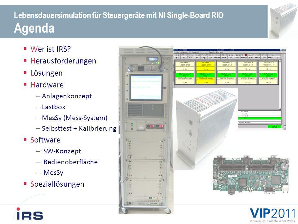 Lebensdauersimulation für Steuergeräte mit NI Single-Board RIO Agenda Wer ist IRS.