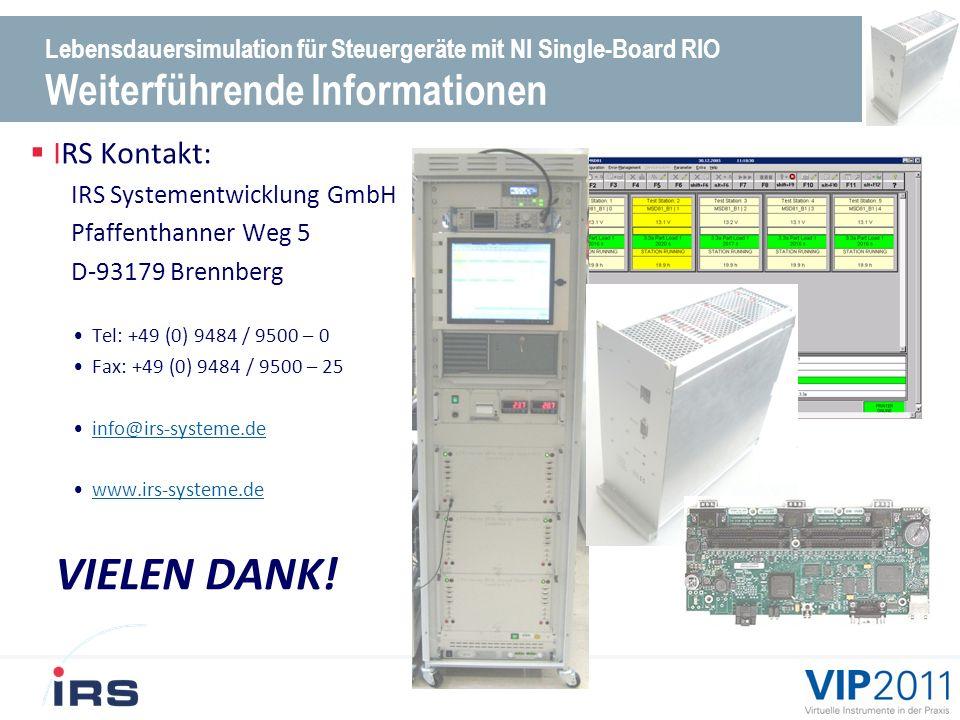 Lebensdauersimulation für Steuergeräte mit NI Single-Board RIO Weiterführende Informationen IRS Kontakt: IRS Systementwicklung GmbH Pfaffenthanner Weg