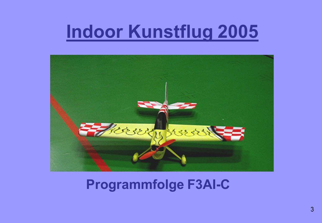 Indoor Kunstflug 2005 Programmfolge F3AI-C 3