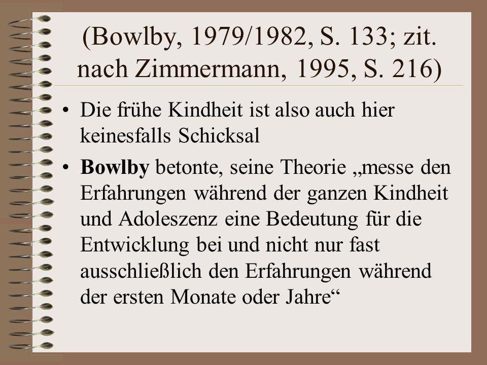 (Bowlby, 1979/1982, S.133; zit. nach Zimmermann, 1995, S.