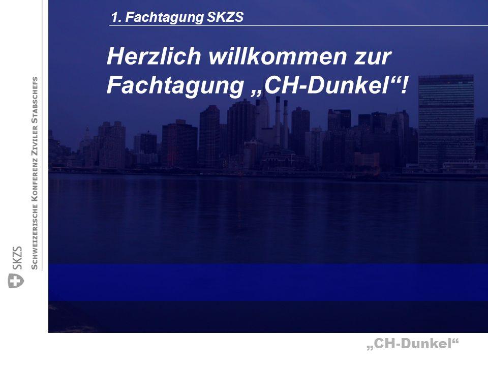 CH-Dunkel 1. Fachtagung SKZS Herzlich willkommen zur Fachtagung CH-Dunkel!