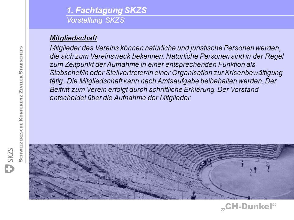 CH-Dunkel Vorstellung SKZS 1. Fachtagung SKZS Mitgliedschaft Mitglieder des Vereins können natürliche und juristische Personen werden, die sich zum Ve