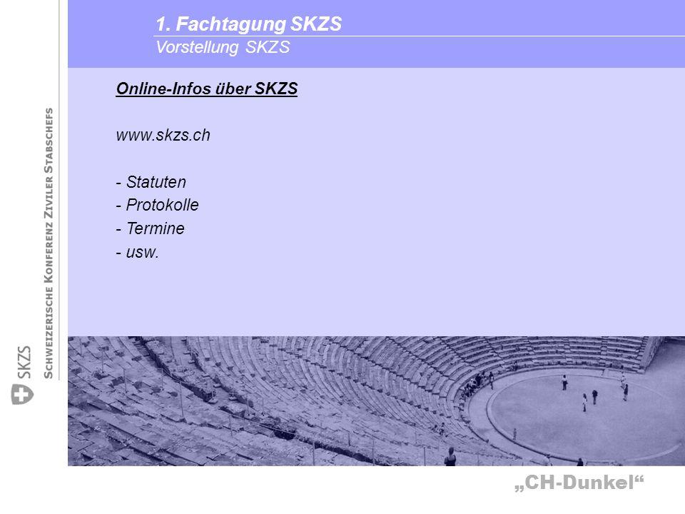 CH-Dunkel Vorstellung SKZS 1. Fachtagung SKZS Online-Infos über SKZS www.skzs.ch - Statuten - Protokolle - Termine - usw.