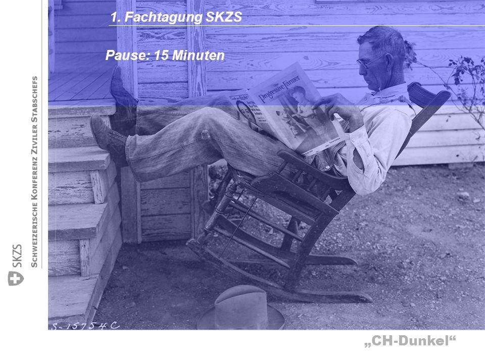 CH-Dunkel Pause: 15 Minuten 1. Fachtagung SKZS