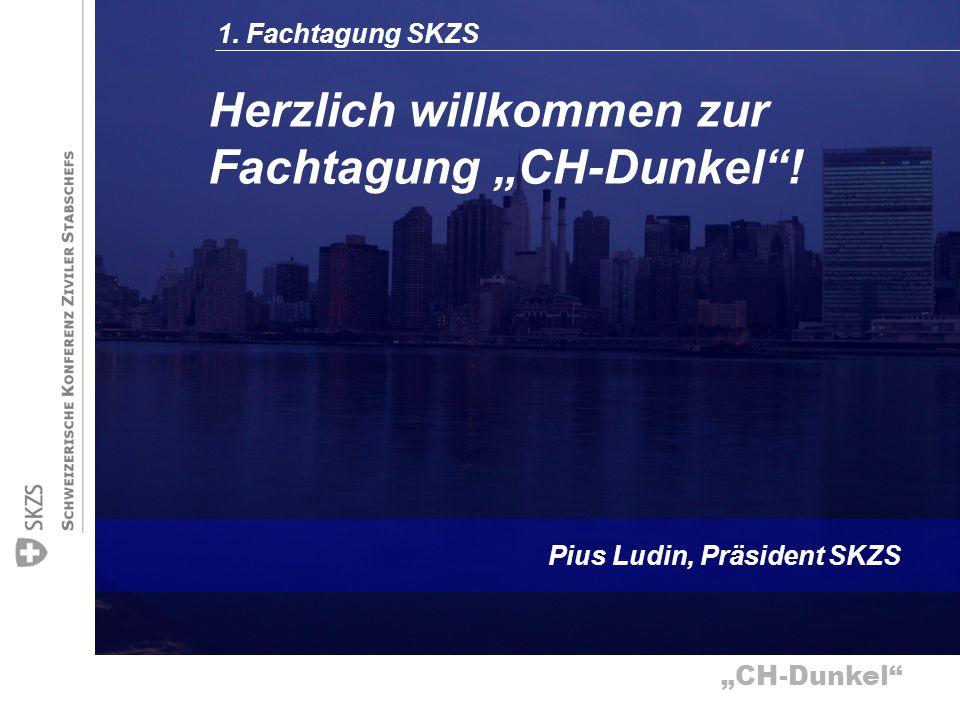 CH-Dunkel 1. Fachtagung SKZS Pius Ludin, Präsident SKZS Herzlich willkommen zur Fachtagung CH-Dunkel!