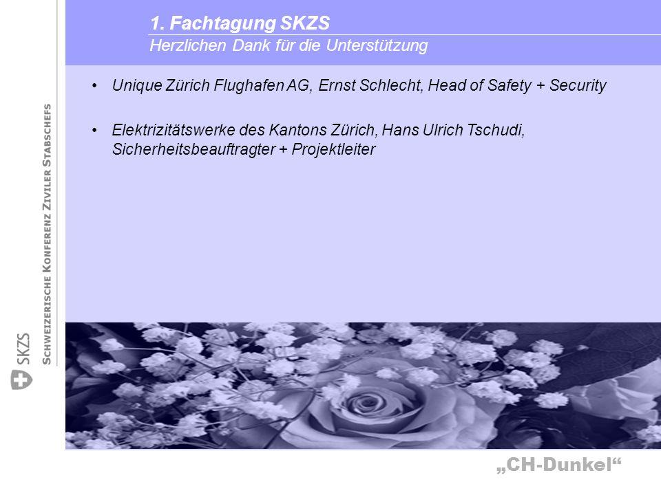 CH-Dunkel Herzlichen Dank für die Unterstützung 1. Fachtagung SKZS Unique Zürich Flughafen AG, Ernst Schlecht, Head of Safety + Security Elektrizitäts