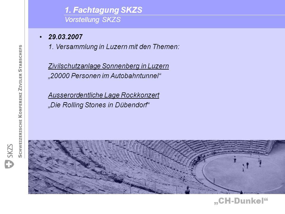 CH-Dunkel Vorstellung SKZS 1. Fachtagung SKZS 29.03.2007 1. Versammlung in Luzern mit den Themen: Zivilschutzanlage Sonnenberg in Luzern 20000 Persone