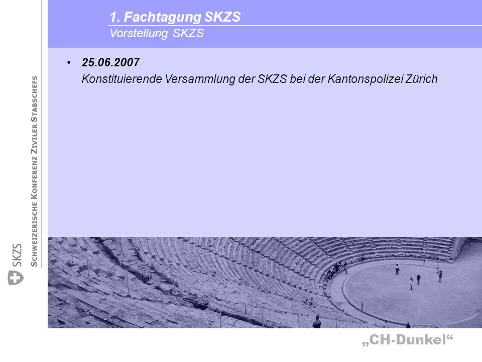 CH-Dunkel Vorstellung SKZS 1. Fachtagung SKZS 25.06.2007 Konstituierende Versammlung der SKZS bei der Kantonspolizei Zürich