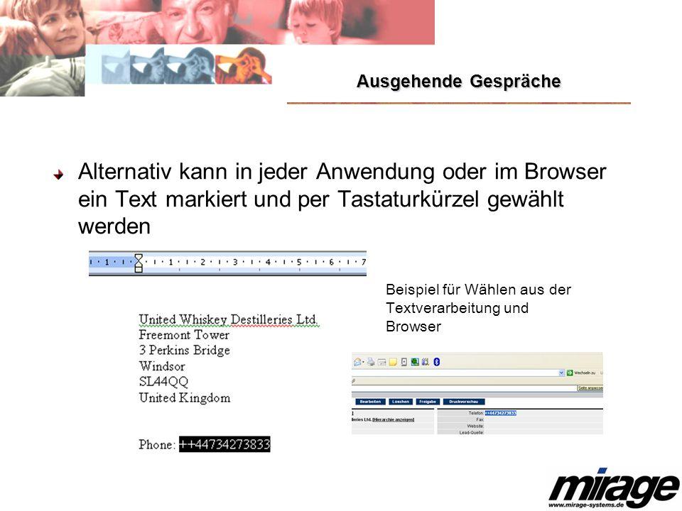 Ausgehende Gespräche Alternativ kann in jeder Anwendung oder im Browser ein Text markiert und per Tastaturkürzel gewählt werden Beispiel für Wählen au