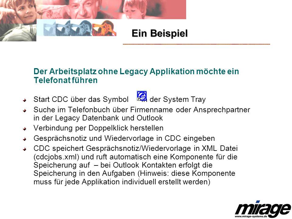 Ein Beispiel Der Arbeitsplatz ohne Legacy Applikation möchte ein Telefonat führen Start CDC über das Symbol in der System Tray Suche im Telefonbuch üb