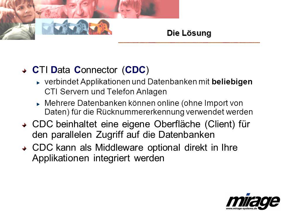Die Lösung CTI Data Connector (CDC) verbindet Applikationen und Datenbanken mit beliebigen CTI Servern und Telefon Anlagen Mehrere Datenbanken können