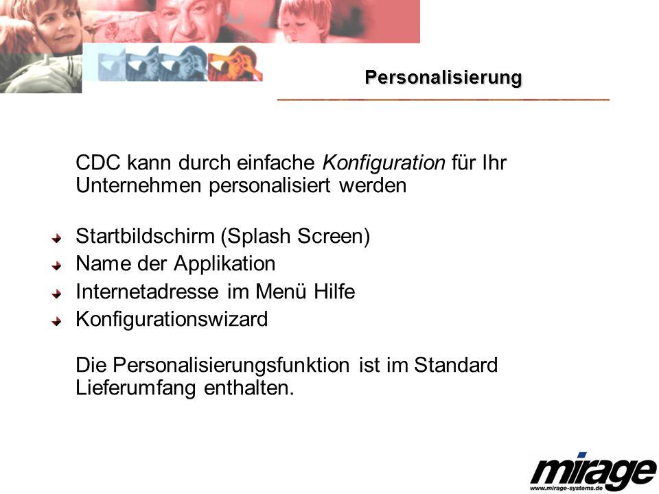 Personalisierung CDC kann durch einfache Konfiguration für Ihr Unternehmen personalisiert werden Startbildschirm (Splash Screen) Name der Applikation