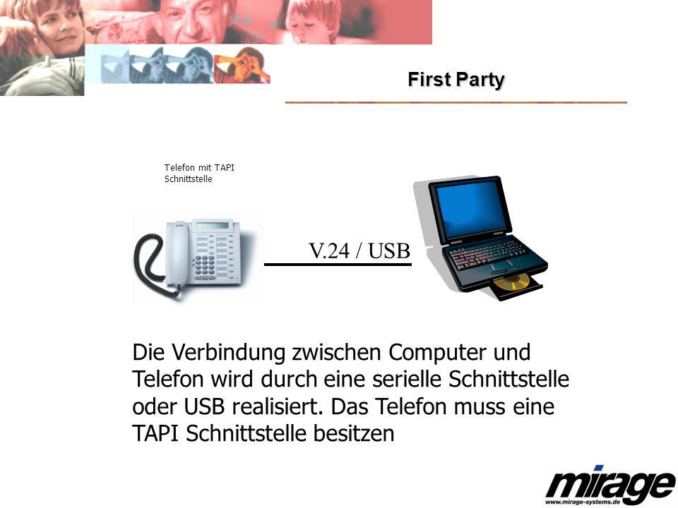 First Party Die Verbindung zwischen Computer und Telefon wird durch eine serielle Schnittstelle oder USB realisiert. Das Telefon muss eine TAPI Schnit