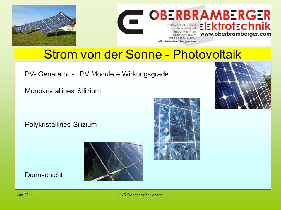 LKR Bösendorfer JohannJun 2011 Strom von der Sonne - Photovoltaik PV- Generator - PV Module – Wirkungsgrade Monokristallines Silizium Polykristallines Silizium Dünnschicht