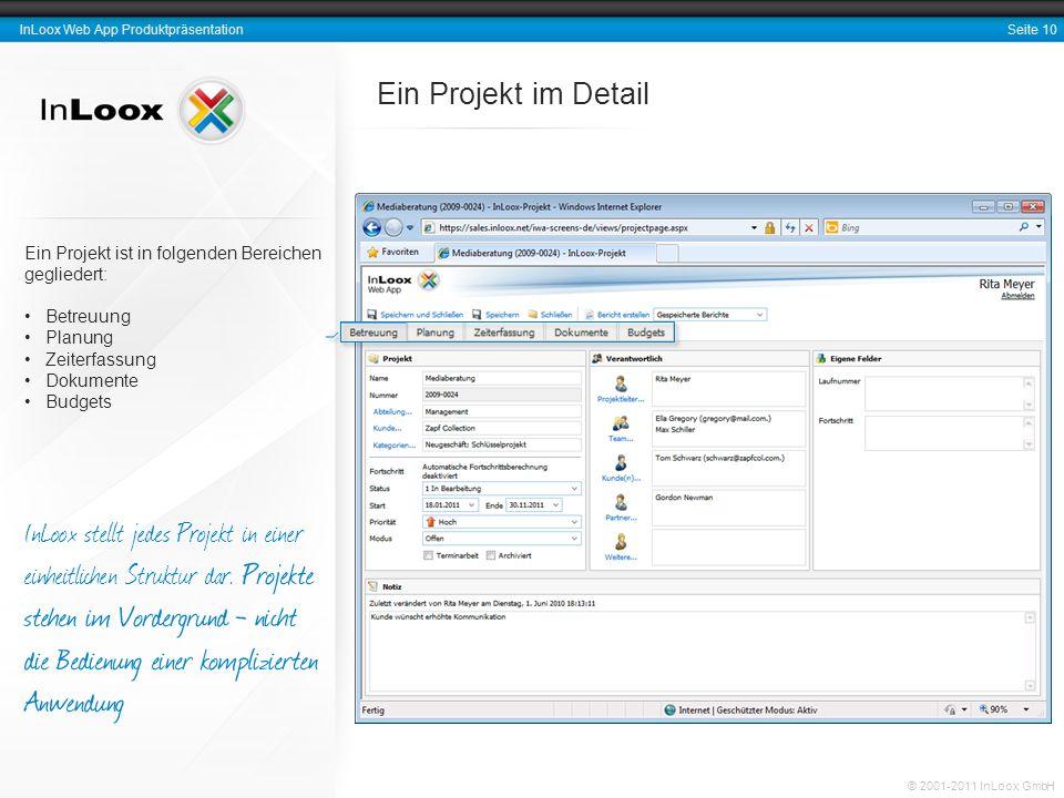 Seite 10 InLoox Web App Produktpräsentation © 2001-2011 InLoox GmbH Ein Projekt ist in folgenden Bereichen gegliedert: Betreuung Planung Zeiterfassung
