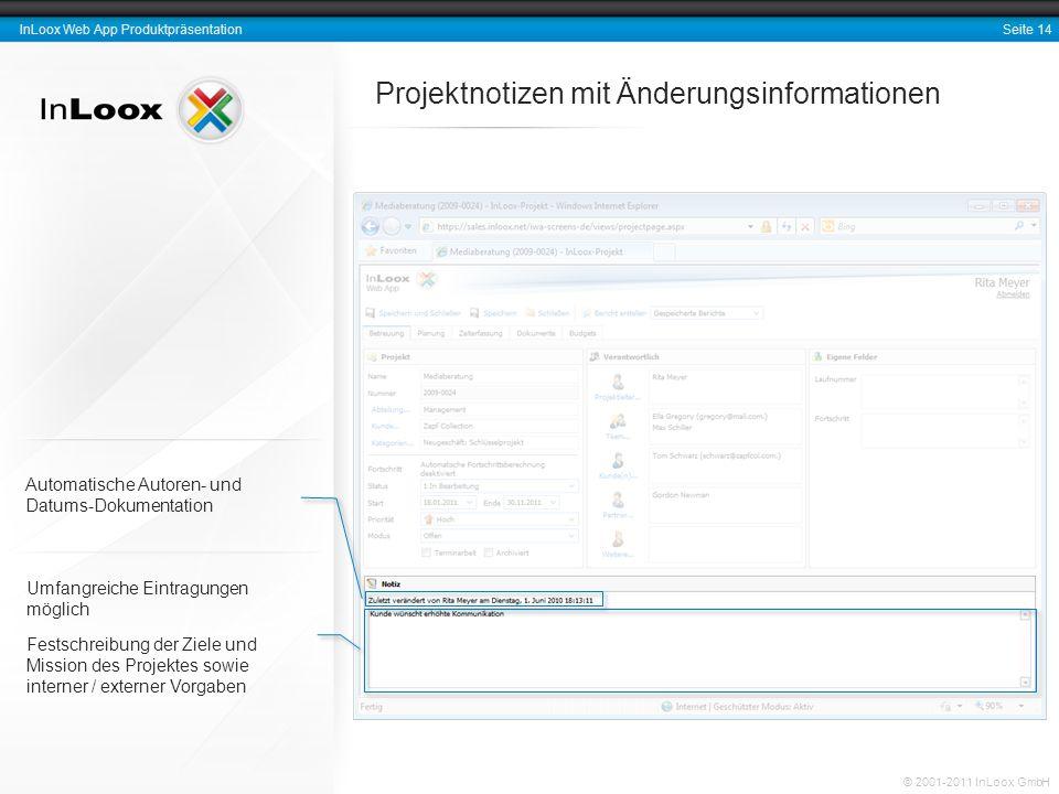 Seite 14 InLoox Web App Produktpräsentation © 2001-2011 InLoox GmbH Umfangreiche Eintragungen möglich Festschreibung der Ziele und Mission des Projekt