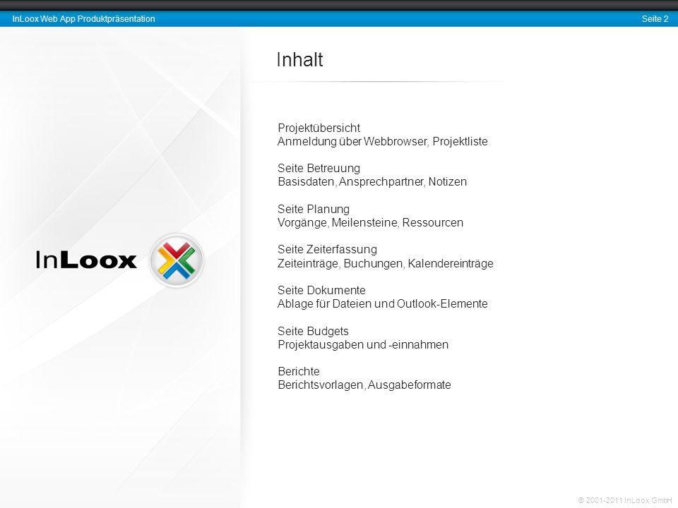Seite 2 InLoox Web App Produktpräsentation © 2001-2011 InLoox GmbH Projektübersicht Anmeldung über Webbrowser, Projektliste Seite Betreuung Basisdaten