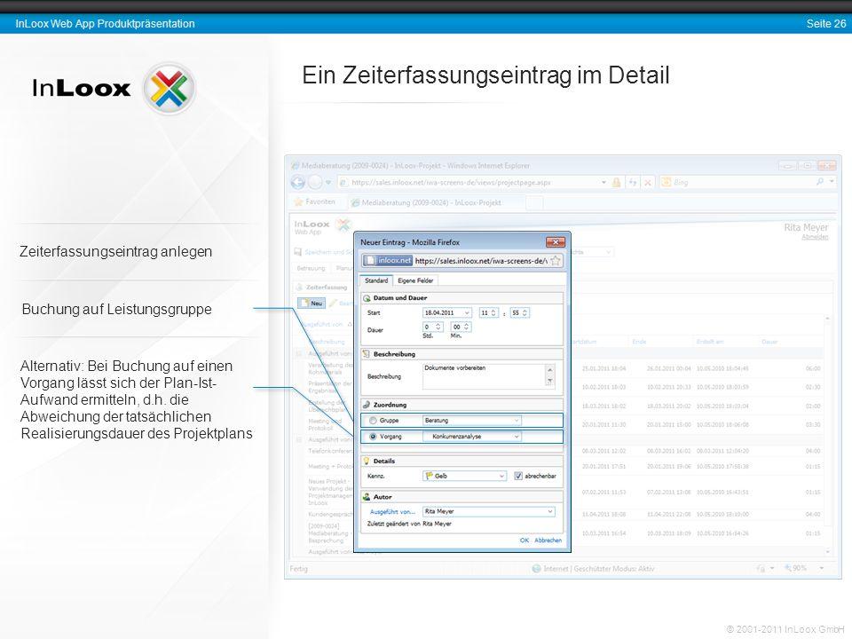 Seite 26 InLoox Web App Produktpräsentation © 2001-2011 InLoox GmbH Ein Zeiterfassungseintrag im Detail Buchung auf Leistungsgruppe Alternativ: Bei Bu