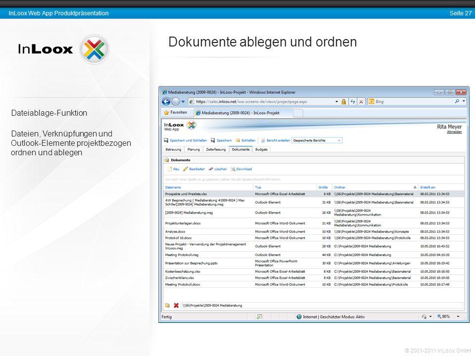 Seite 27 InLoox Web App Produktpräsentation © 2001-2011 InLoox GmbH Dokumente ablegen und ordnen Dateiablage-Funktion Dateien, Verknüpfungen und Outlo