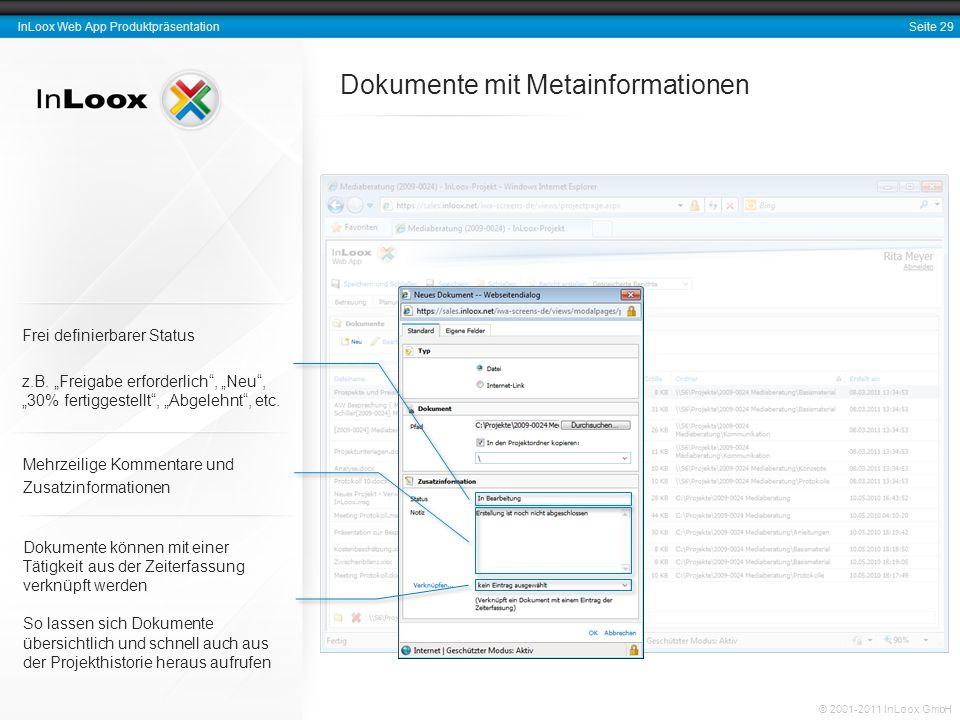 Seite 29 InLoox Web App Produktpräsentation © 2001-2011 InLoox GmbH Dokumente mit Metainformationen Dokumente können mit einer Tätigkeit aus der Zeite