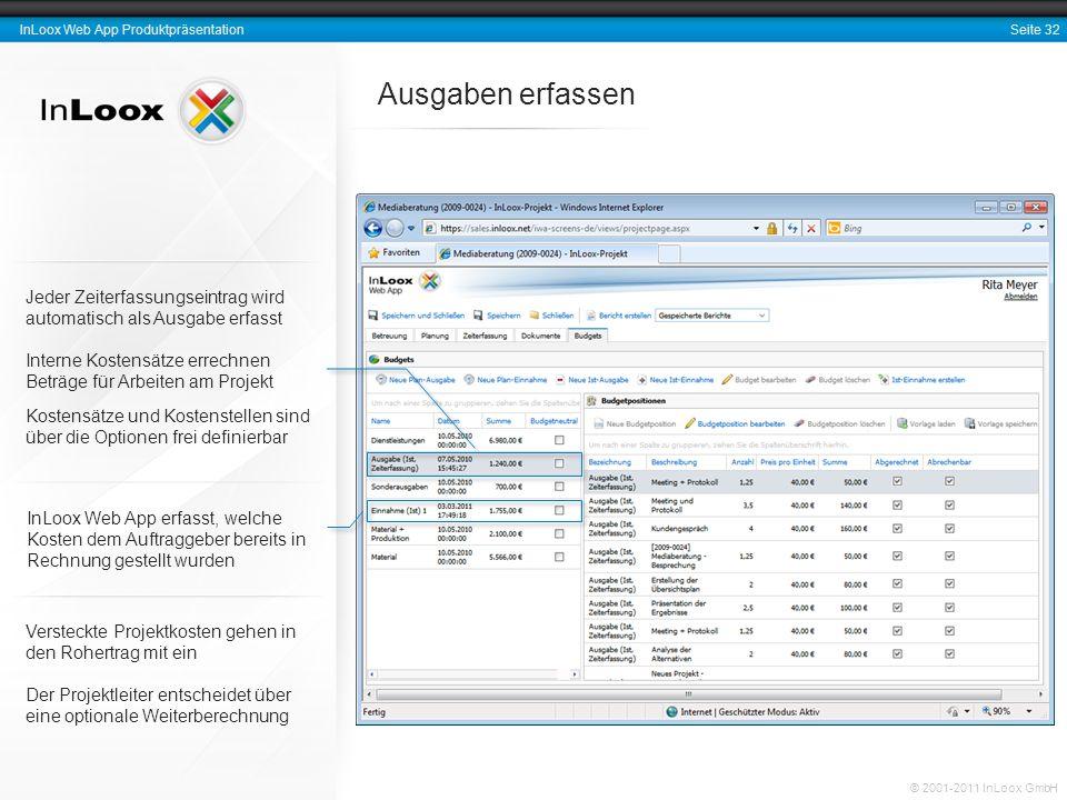 Seite 32 InLoox Web App Produktpräsentation © 2001-2011 InLoox GmbH Ausgaben erfassen Versteckte Projektkosten gehen in den Rohertrag mit ein Der Proj
