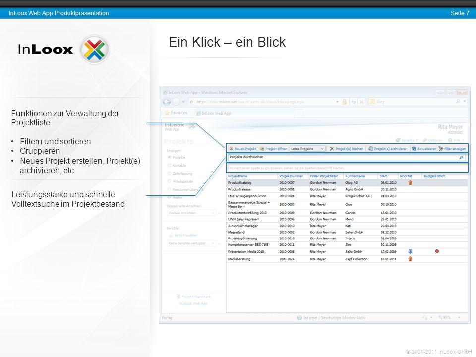 Seite 7 InLoox Web App Produktpräsentation © 2001-2011 InLoox GmbH Funktionen zur Verwaltung der Projektliste Filtern und sortieren Gruppieren Neues P
