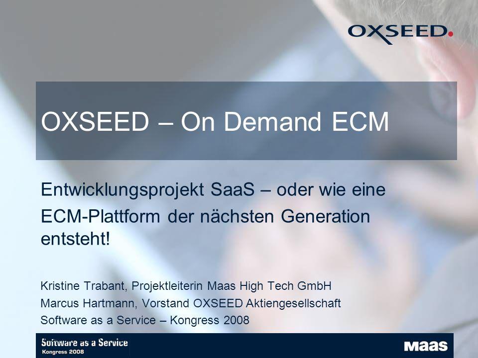 OXSEED – On Demand ECM Entwicklungsprojekt SaaS – oder wie eine ECM-Plattform der nächsten Generation entsteht.