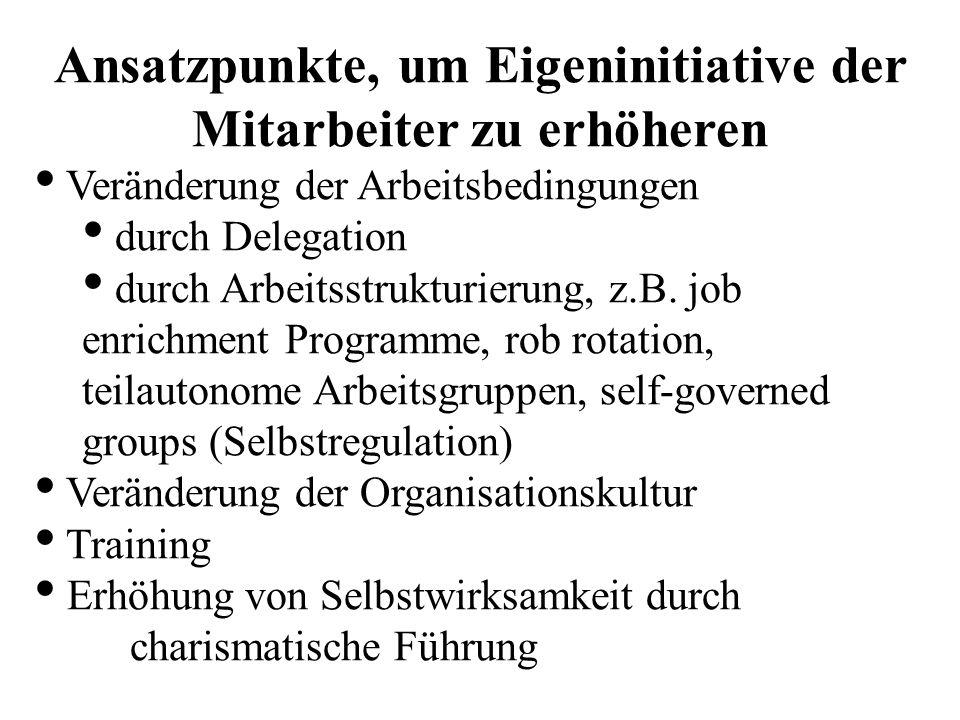 Ansatzpunkte, um Eigeninitiative der Mitarbeiter zu erhöheren Veränderung der Arbeitsbedingungen durch Delegation durch Arbeitsstrukturierung, z.B. jo