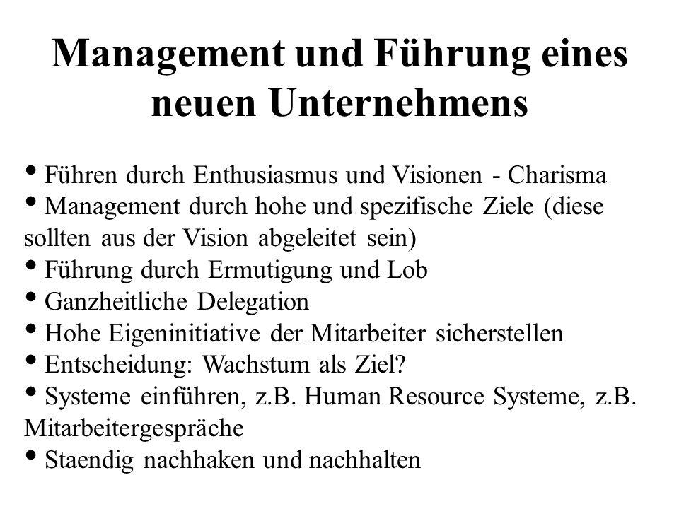 Management und Führung eines neuen Unternehmens Führen durch Enthusiasmus und Visionen - Charisma Management durch hohe und spezifische Ziele (diese s