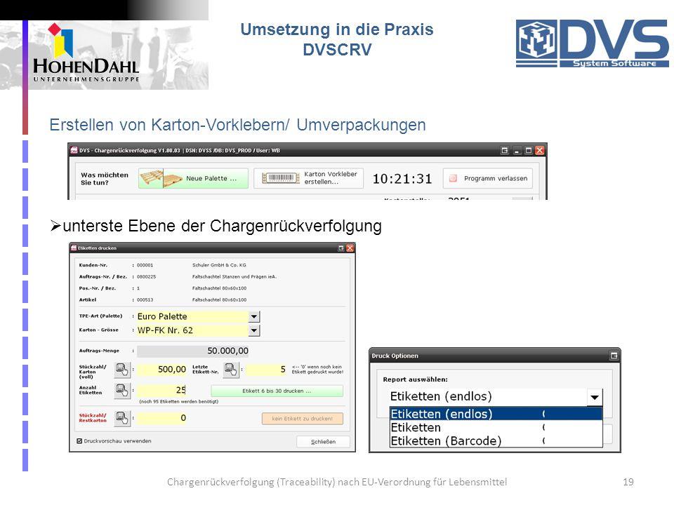Chargenrückverfolgung (Traceability) nach EU-Verordnung für Lebensmittel19 Umsetzung in die Praxis DVSCRV Erstellen von Karton-Vorklebern/ Umverpackun