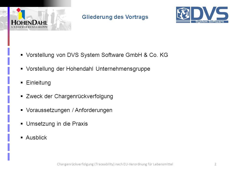 Chargenrückverfolgung (Traceability) nach EU-Verordnung für Lebensmittel2 Gliederung des Vortrags Vorstellung von DVS System Software GmbH & Co. KG Vo