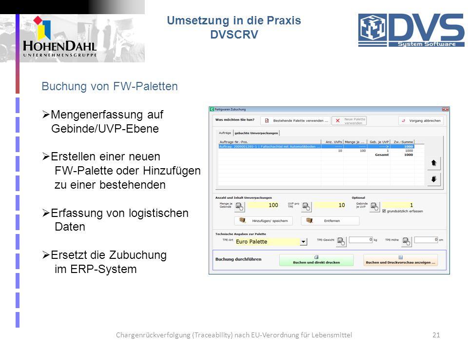 Chargenrückverfolgung (Traceability) nach EU-Verordnung für Lebensmittel21 Umsetzung in die Praxis DVSCRV Buchung von FW-Paletten Mengenerfassung auf