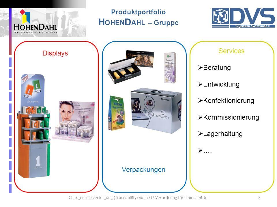 Chargenrückverfolgung (Traceability) nach EU-Verordnung für Lebensmittel5 Produktportfolio H OHEN D AHL – Gruppe Displays Verpackungen Services Beratu