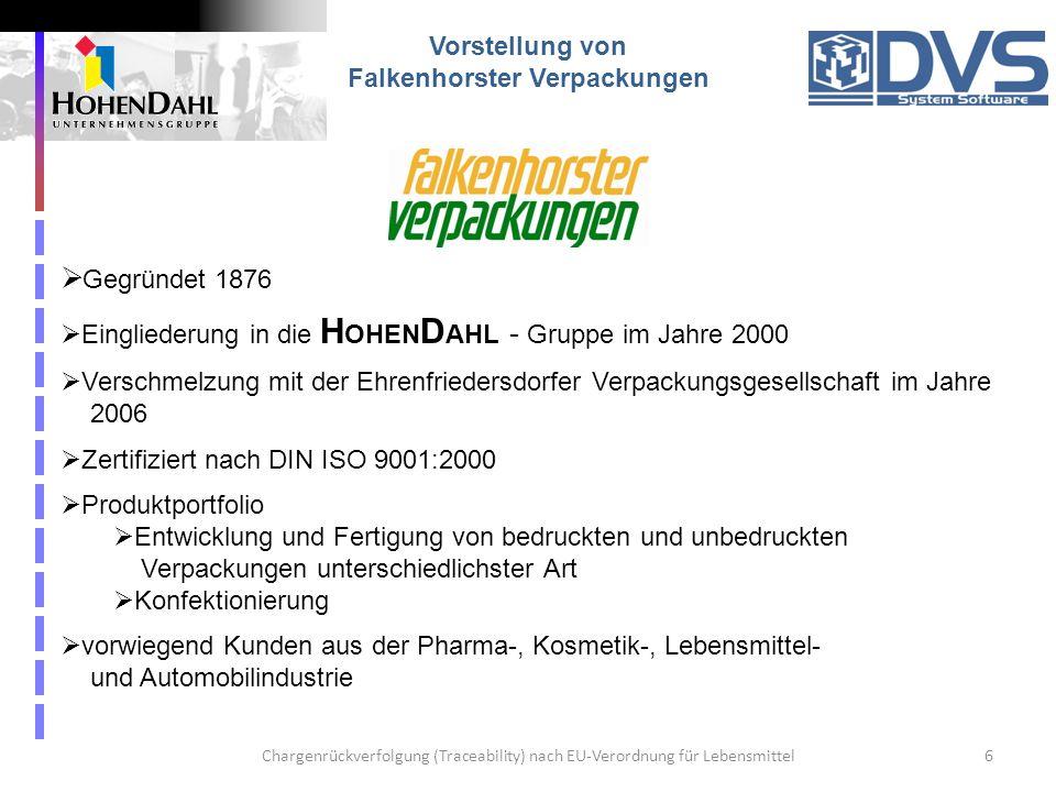 Chargenrückverfolgung (Traceability) nach EU-Verordnung für Lebensmittel6 Vorstellung von Falkenhorster Verpackungen Gegründet 1876 Eingliederung in d