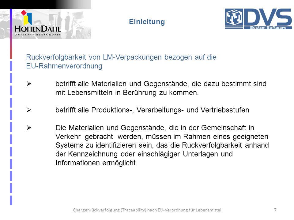 Chargenrückverfolgung (Traceability) nach EU-Verordnung für Lebensmittel7 Einleitung Rückverfolgbarkeit von LM-Verpackungen bezogen auf die EU-Rahmenv