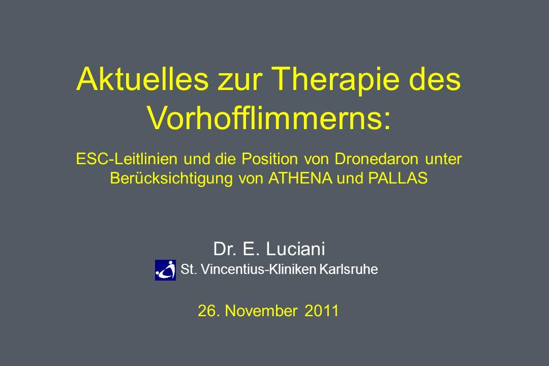 Aktuelles zur Therapie des Vorhofflimmerns: ESC-Leitlinien und die Position von Dronedaron unter Berücksichtigung von ATHENA und PALLAS Dr.